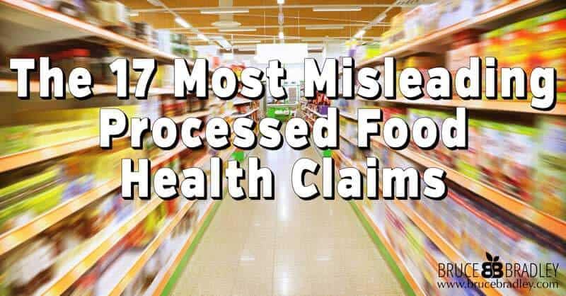 The Top 17 Health Claims Big Food Uses To Keep You Buying More and More