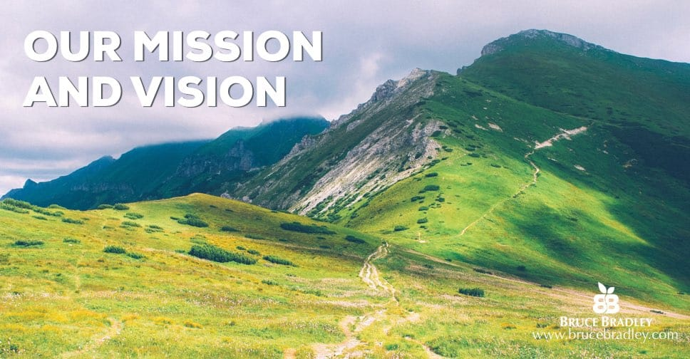 The Mission and Vision for brucebradley.com.