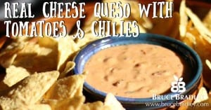 Bruce Bradley's homemade REAL queso