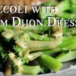 Bruce Bradley's warm dijon dressing is a quick, go-to sauce that will make your broccoli go from ho-hum to yum in seconds!