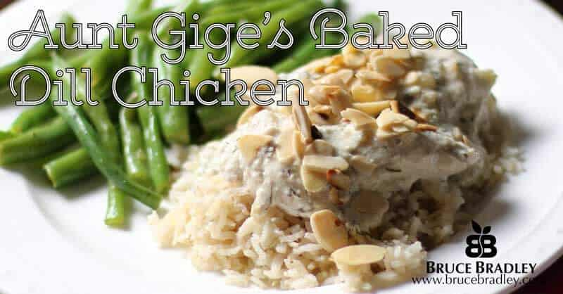 Bruce Bradley's Baked Dill Chicken is a REAL food makeover of a recipe his great Aunt Gige used to make using condensed soup.