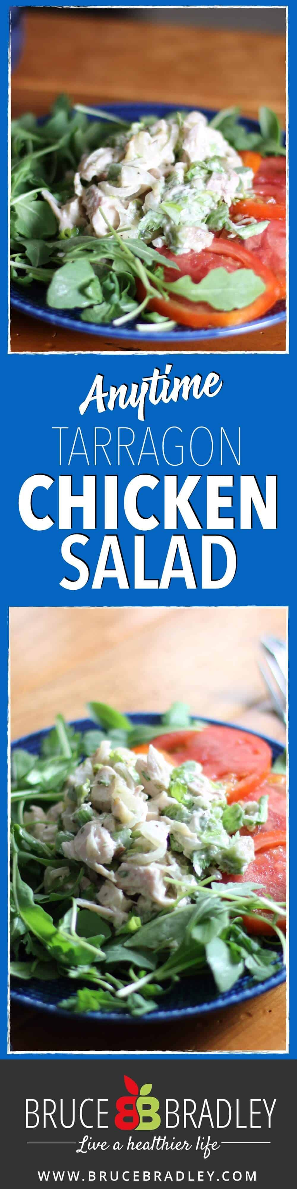 Bruce Bradley's Anytime Tarragon Chicken Salad recipe is a delightful blend of herbs, celery and has both mayo and mayo-free options.