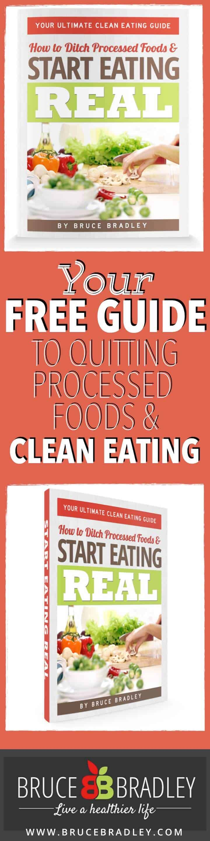 In Bruce Bradley's FREE Ultimate Clean Eating Guide this former food marketer shares the real truth about what's in processed foods and how you can start eating healthier TONIGHT!