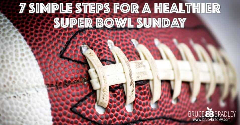 7 Simple Steps For A Healthier Super Bowl Sunday