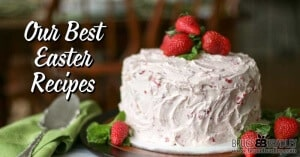 Looking for help cutting processed foods from your Easter meal? Then check out over 20 recipes ideas in our Best Easter Recipes edition that includes a FREE meal planning guide!