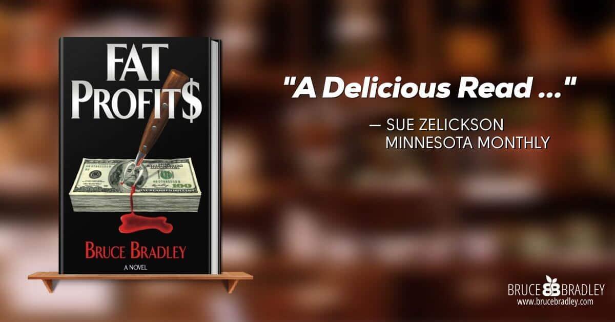 "FAT PROFIT$ is declared ""A Delicious Read"" by Minnesota Monthly. Get your copy now and check out our book club discussion guide!"