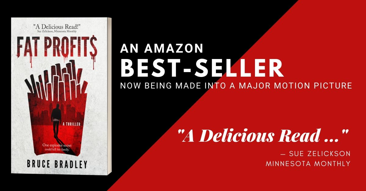 """Fat Profits is an Amazon best-selling thriller that's being made into a major motion picture. Declared a """"Delicious Read"""" and """"A Great Page-Turning Thriller"""" by reviewers, Fat Profits is a book you just won't want to put down."""